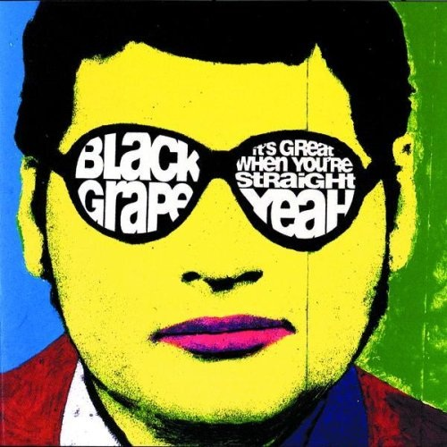 Black Grape, It's Great When You're Straight… Yeah