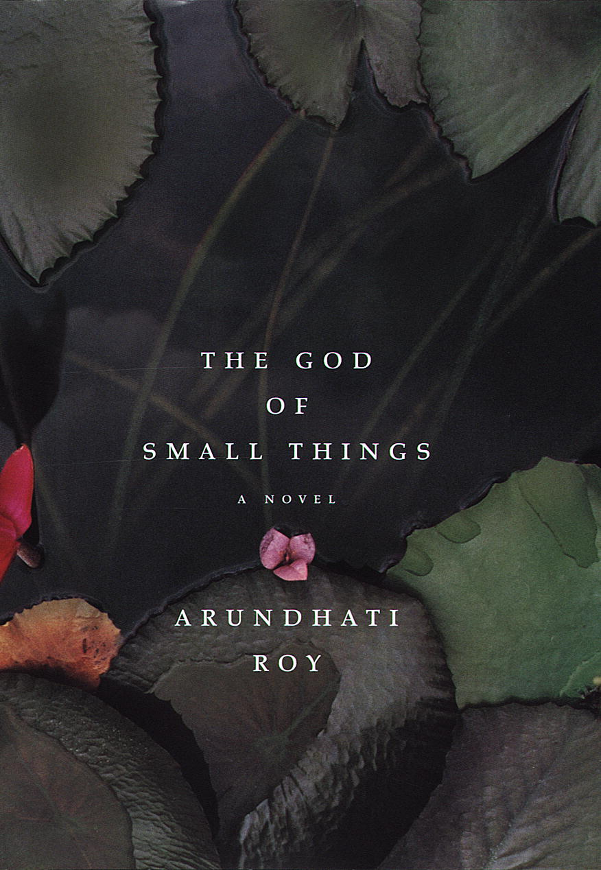 the god of small things arundhati roy essay The god of small things is arundhati roy's first and only fiction novel the critically acclaimed piece of dramatic literature was published in 1996 the critically acclaimed piece of dramatic literature was published in 1996.