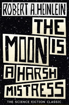 Moon-is-a-Harsh-Mistress-Robert-Heinlein-261x400