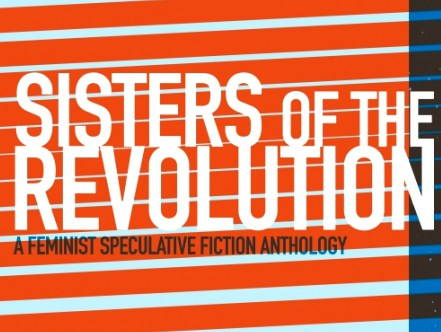 Sisters of the Revolution Guest Blog